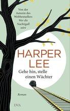 Harper Lee: Gehe hin, stelle einen Wächter (E-Book)