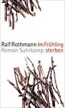 Ralf Rothmann: Im Frühling sterben (E-Book)
