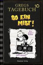 Jeff Kinney: Gregs Tagebuch 10 - So ein Mist!