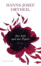 Hanns-Josef Ortheil: Der Stift und das Papier