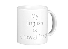 Tasse  - My English is onewallfree!