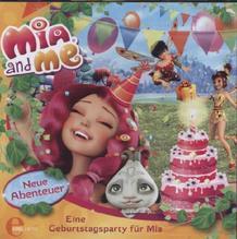 Mia and me, Neue Abenteuer - Eine Geburtstagsparty für Mia, Audio-CD