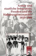 Armee und staatliche Integration: Preußen und der Habsburgermonarchie 1815-1866