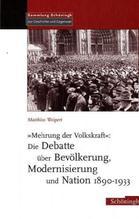 'Mehrung der Volkskraft': Die Debatte über Bevölkerung, Modernisierung und Nation 1890-1933