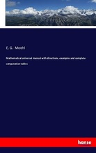 Mathematical universal manual with directions, examples and complete computation tables