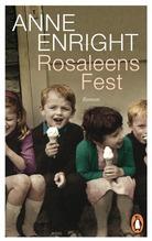 Anne Enright: Rosaleens Fest