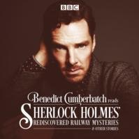Benedict Cumberbatch Reads Sherlock Holmes' Rediscovered Railway Stories | Taylor, John