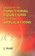 Lectures on Functional Equations and Their Applications | Aczel, J.
