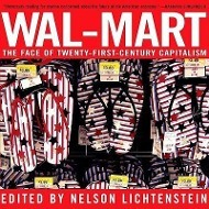 Wal-Mart: The Face of Twenty-First-Century Capitalism