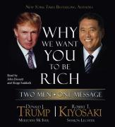 Why We Want You to Be Rich: Two Men, One Message | Trump, Donald J.; Kiyosaki, Robert T.