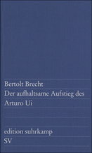Der aufhaltsame Aufstieg des Arturo Ui | Brecht, Bertolt