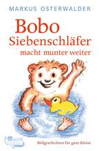 Bobo Siebenschläfer macht munter weiter. Bd.2 | Osterwalder, Markus