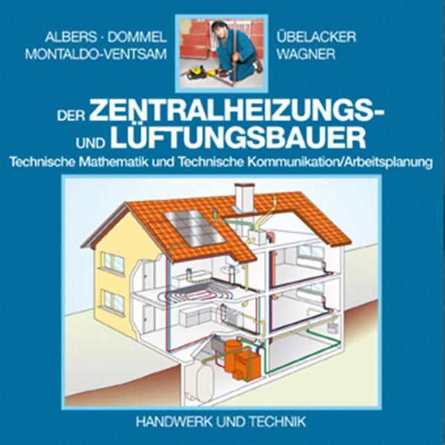 Der Zentralheizungs- und Lüftungsbauer | Albers, Joachim; Dommel, Rainer; Montaldo-Ventsam, Henry; Übelacker, Eugen; Wagner, Josef