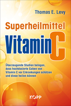 Superheilmittel Vitamin C | Levy, Thomas E.