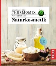 Beauty aus dem Thermomix - Naturkosmetik   Gehlmann, Peter