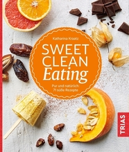 Sweet Clean Eating | Kraatz, Katharina
