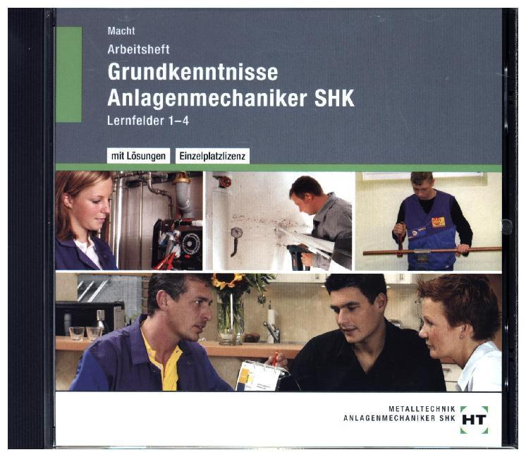 Grundkenntnisse Anlagenmechaniker SHK, Lernfelder 1-4, Arbeitsheft mit eingedruckten Lösungen, CD-ROM | Macht, Harald
