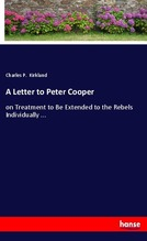 A Letter to Peter Cooper   Kirkland, Charles P.
