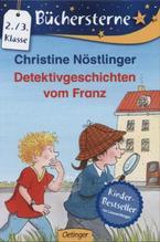 Detektivgeschichten vom Franz | Nöstlinger, Christine