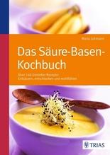 Das Säure-Basen-Kochbuch | Lohmann, Maria