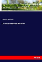 On International Reform | Seebohm, Frederic