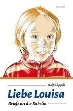 Liebe Louisa | Käppeli, Rolf