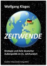 Zeitwende. Strategie und Ziele deutscher Außenpolitik im 21. Jahrhundert | Klages, Wolfgang