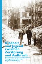 Kindheit und Jugend zwischen Zerstörung und Aufbruch