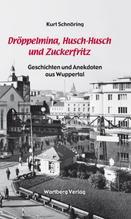 Kurt Schnöring: Dröppelmina, Husch-Husch und Zuckerfritz