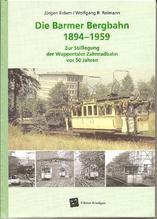 Jürgen Eidam / Wolfgang R. Reimann: Die Barmer Bergbahn 1894 - 1959