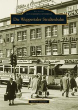 Herbert Günther: Die Wuppertaler Straßenbahn