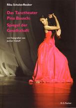 Rika Schulze-Reuber: Das Tanztheater Pina Bausch - Spiegel der Gesellschaft